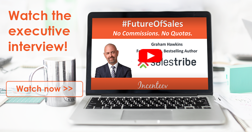 #FutureOfSales Executive Interview: No Commissions. No Quotas.